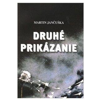 Martin Jančuška: Druhé prikázanie cena od 106 Kč