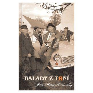 Jan Matěj Krnínský: Balady z Trní cena od 119 Kč