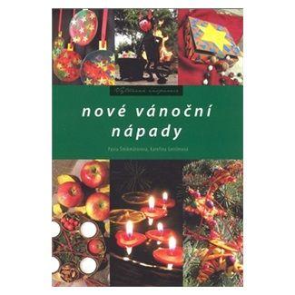 Pavla Šmikmátorová, Kateřina Geislerová: Nové vánoční nápady cena od 121 Kč