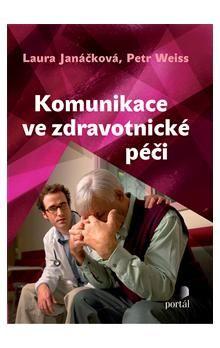 Laura Janáčková, Petr Weiss: Komunikace ve zdravotnické péči cena od 159 Kč