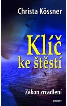Kössner Christa: Klíč ke štěstí cena od 138 Kč