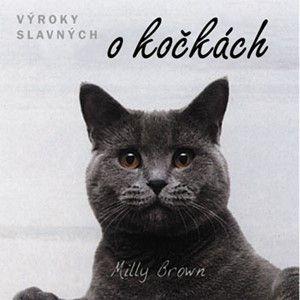 Milly Brown: Výroky slavných o kočkách cena od 160 Kč