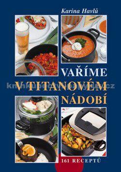 Vyšehrad Vaříme v titanovém nádobí cena od 118 Kč