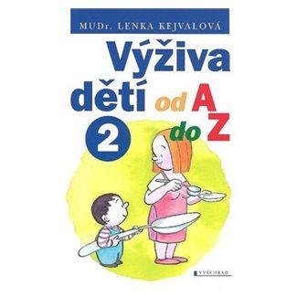 Lenka Kejvalová: Výživa dětí od A do Z 2 cena od 88 Kč