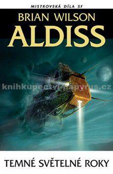 Brian W. Aldiss: Temné světelné roky cena od 0 Kč