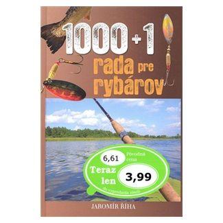 Jaromír Říha: 1000 + 1 rada pre rybárov cena od 108 Kč