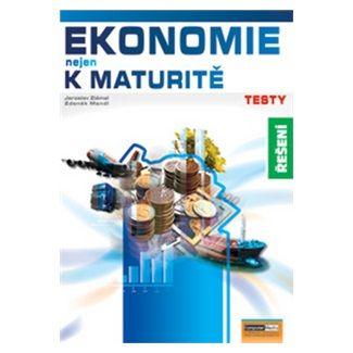Petra Navrátilová: Ekonomie nejen k maturitě - Testy/řešení cena od 122 Kč