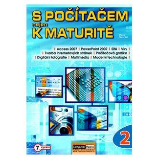 Pavel Navrátil: S počítačem nejen k maturitě - 2.díl cena od 124 Kč