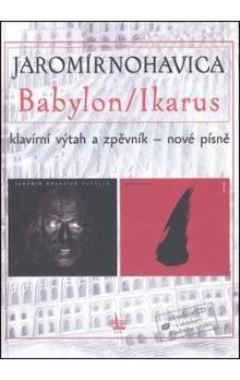 Jaromír Nohavica: Babylon / Ikarus cena od 145 Kč