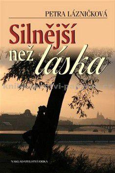 Petra Lázničková: Silnější než láska cena od 178 Kč