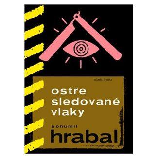 Bohumil Hrabal: Ostře sledované vlaky cena od 159 Kč