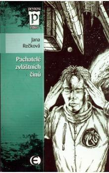 Jana Rečková, Jan Štěpánek: Pachatelé zvláštních činů (Edice Pevnost) cena od 68 Kč