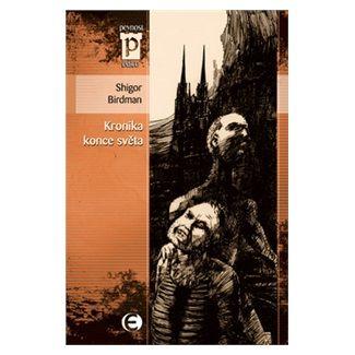 Shigor Birdman: Kronika konce světa cena od 50 Kč