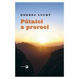Ondrej Lucký: Pútnici a proroci cena od 82 Kč