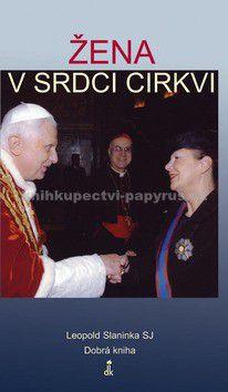Leopold Slaninka: Žena v srdci cirkvi cena od 101 Kč
