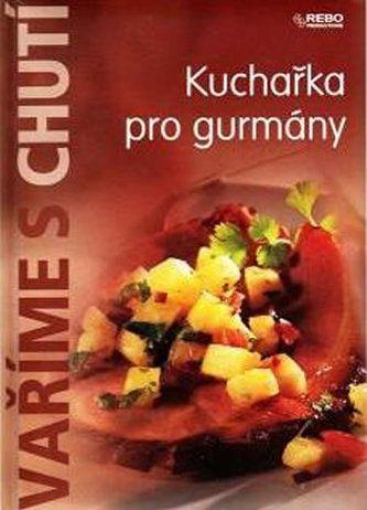 Kolektiv autorů: Kuchařka pro labužníky cena od 124 Kč