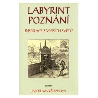 Jaroslava Urbanová: Labyrint poznání cena od 120 Kč