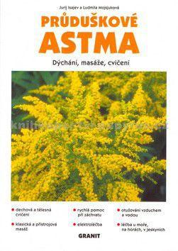 Jurij Isajev, Ludmila Mojsjuková: Průduškové astma - dýchání, masáže, cvičení cena od 86 Kč