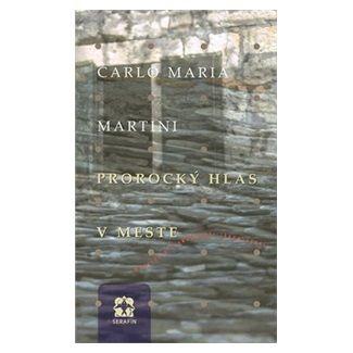 Carlo Maria Martini: Prorocký hlas v meste cena od 94 Kč