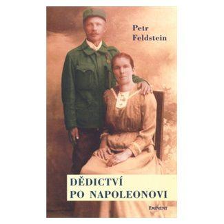 Petr Feldstein: Dědictví po Napoleonovi cena od 125 Kč