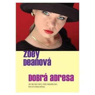 Zoey Deanová: Dobrá adresa cena od 122 Kč