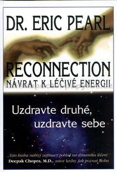 Eric Pearl: Reconnection - Návrat k léčivé energii cena od 139 Kč