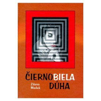 Zdeno Medek: Čiernobiela dúha cena od 91 Kč