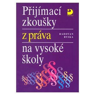 Radovan Ryska: Přijímací zkoušky z práva na VŠ cena od 95 Kč