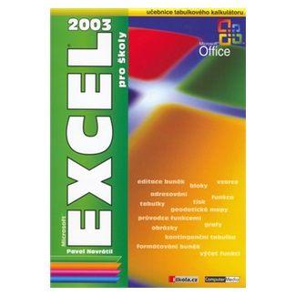 Pavel Navrátil: Excel 2003 pro školy cena od 104 Kč