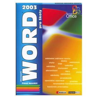 Pavel Navrátil: Word 2003 pro školy cena od 110 Kč