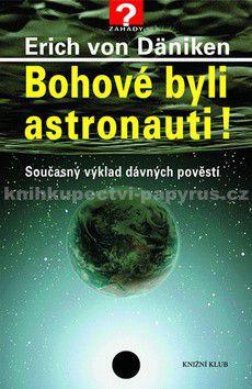 Erich von Däniken: Bohové byli astronauti! cena od 0 Kč