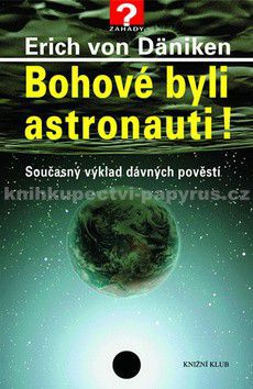 Knižní klub Bohové byli astronauti! cena od 143 Kč