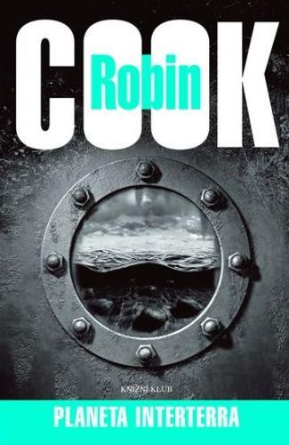 Robin Cook: Planeta Interterra cena od 188 Kč