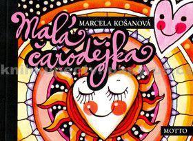 Marcela Košanová: Malá čarodějka cena od 140 Kč