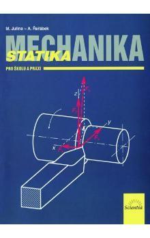 Miloslav Julina, Antonín Řeřábek: Mechanika Statika pro školu a praxi cena od 108 Kč