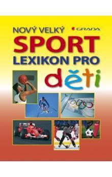 Elke Schwaim: Sport - Nový velký lexikon pro děti cena od 135 Kč