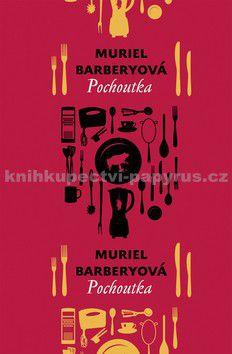 Muriel Barbery: Pochoutka cena od 150 Kč