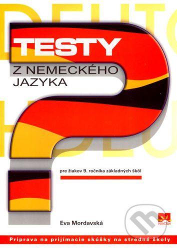 Eva Mordavská: Testy z nemeckého jazyka pre žiakov 9. ročníka základných škôl cena od 84 Kč