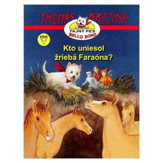 Thomas Brezina: Kto uniesol žriebä Faraóna? cena od 128 Kč