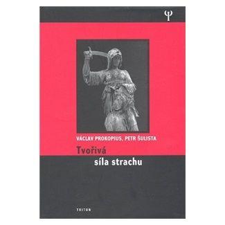 Václav Prokopius, Petr Šulista: Tvořivá síla strachu cena od 123 Kč