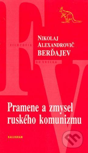 Nikolaj Alexandrovič Berďajev: Pramene a zmysel ruského komunizmu cena od 132 Kč