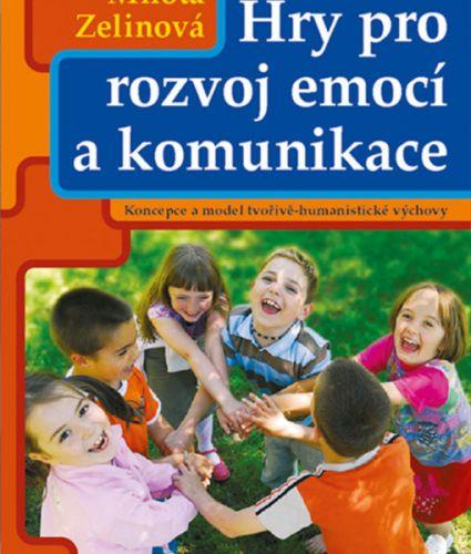 Milota Zelinová: Hry pro rozvoj emocí a komunikace cena od 159 Kč