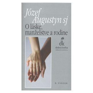 Józef Augustyn: O láske, manželstve a rodine cena od 104 Kč