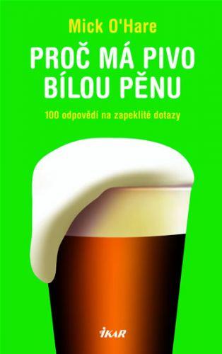 IKAR Proč má pivo bílou pěnu cena od 0 Kč