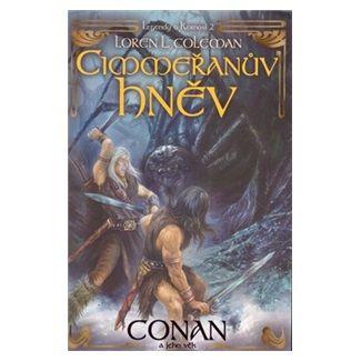 Loren L. Coleman: Cimmeřanův hněv - Conan a jeho věk cena od 142 Kč