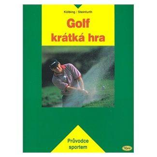 Kölbing, Steinfurth: Golf - krátká hra cena od 145 Kč