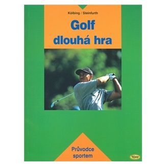 Kölbing Alexander, Steinfurth Achim: Golf - dlouhá hra cena od 148 Kč