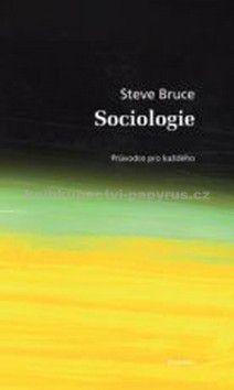 Steve Bruce: Sociologie cena od 185 Kč