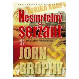 John Brophy: Nesmrtelný seržant cena od 131 Kč