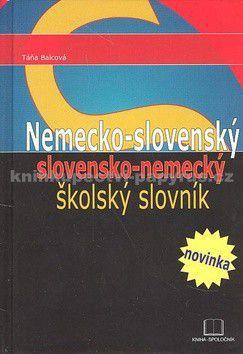 Táňa Balcová: Nemecko-slovenský slovensko-nemecký školský slovník cena od 153 Kč